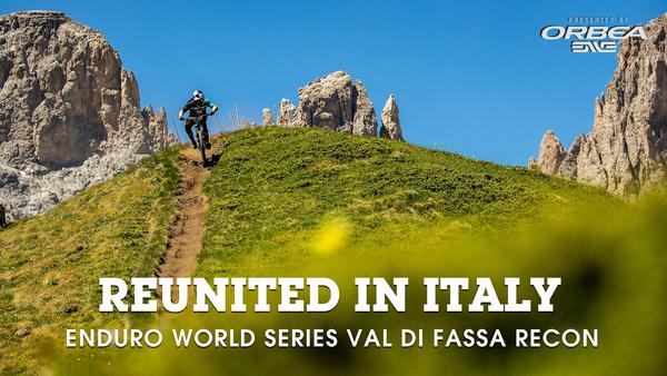 RECON - Enduro World Series, Val di Fassa, Italy