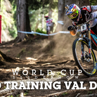 TOO GNARLY? Never. Val di Sole World Cup DH Timed Training Slideshow