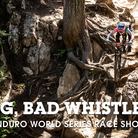 Big, Bad Whistler - Enduro World Series Race Show