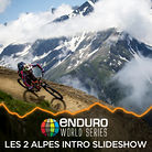 Enduro World Series, Les 2 Alpes Intro Slideshow