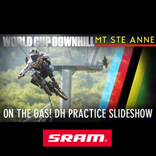ON THE GAS! Mont Sainte Anne DH Practice Action