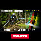 DIGGING IN: Mont Sainte Anne Saturday DH