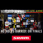NO HOLDS BARRED: Mont Sainte Anne World Cup Downhill Slideshow