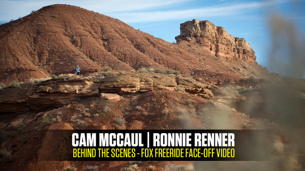 Cam McCaul and Ronnie Renner - FOX Freeride Face-off Behind the Scenes
