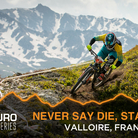 Never Say Die - Enduro World Series Valloire Stages 4-6