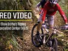 SHRED VIDEO: The Shaw Brothers Ripping the 2014 Specialized Camber EVO 29