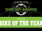 2014 MOUNTAIN BIKE OF THE YEAR - Vital MTB Shreddy Awards