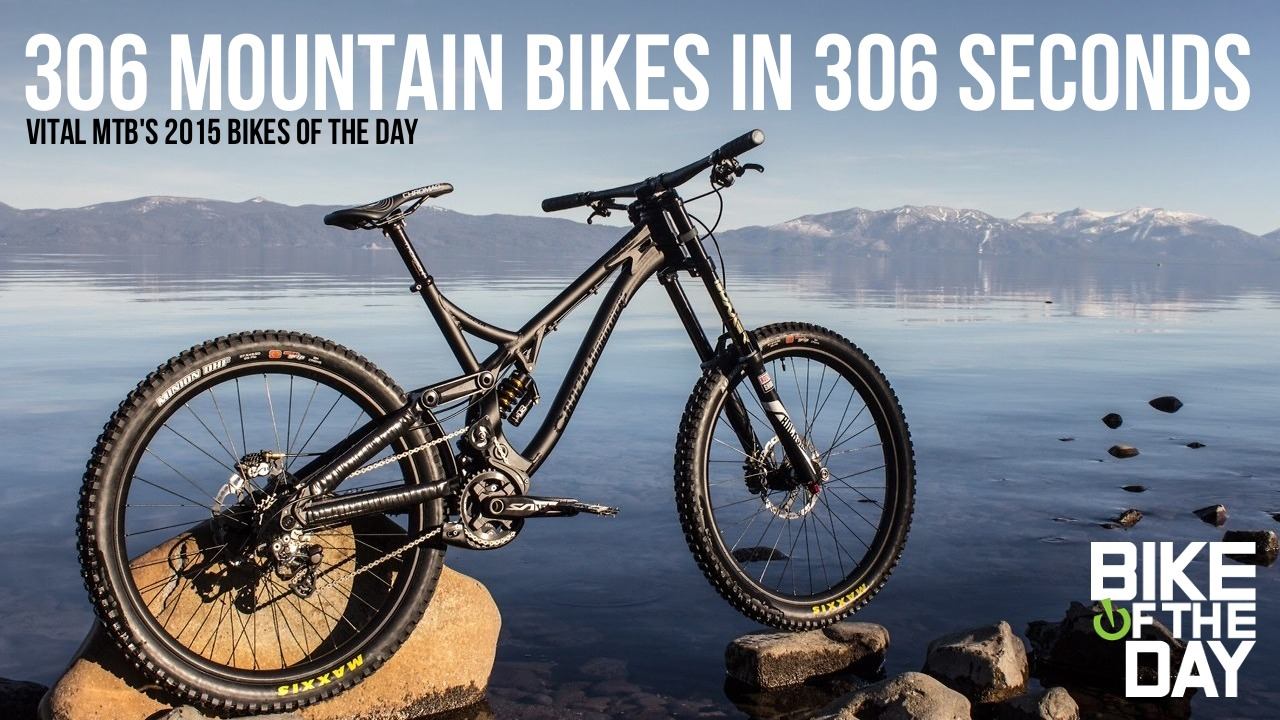 306 Mountain Bikes in 306 Seconds - Vital MTB's 2015 Bikes of the Day