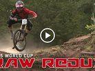 Vital RAW REDUX - 2015 World Cup Downhill Smashing
