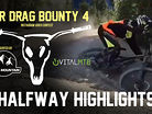 Bar Drag Bounty 4 Halfway Highlights