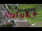 Kranked Rejekt Episode 3