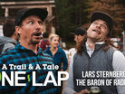 ONE LAP - A Trail & A Tale - Lars Sternberg and Aaron Bradford