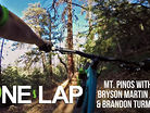 ONE LAP - Mount Pinos with Bryson Martin Jr. and Brandon Turman