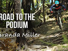 Road to the Podium - Miranda Miller, Specialized Racing