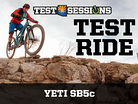 TEST RIDE - Yeti SB5c from Test Sessions