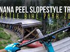 Trestle Bike Park 2017 - Banana Peel Slopestyle Trail!