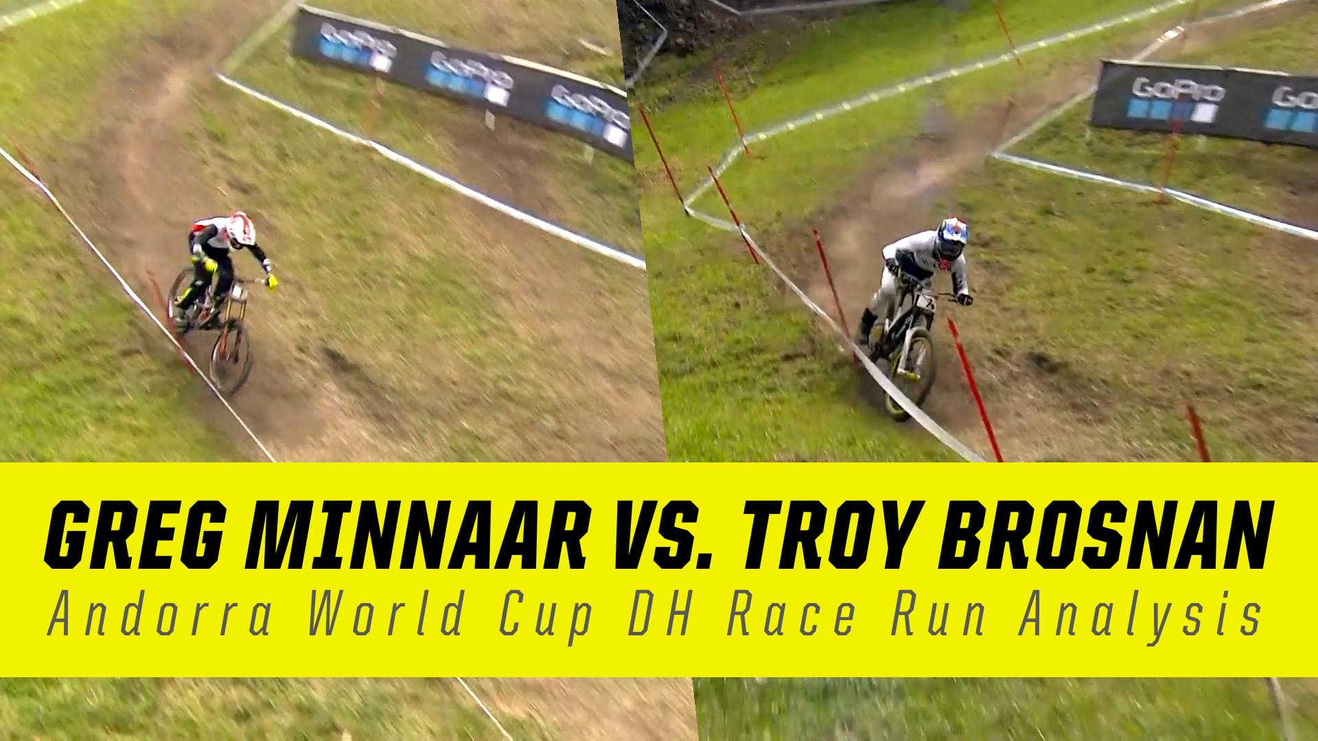 Troy Brosnan vs. Greg Minnaar - Andorra Race Run Analysis