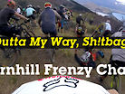Outta My Way Sh!tbag! Fernhill Frenzy Comedy and Chaos