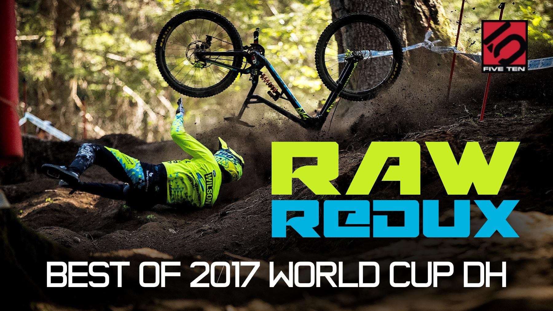 Vital RAW REDUX - Best of 2017 World Cup Downhill