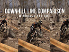 DOWNHILL LINE COMPARISON - Windrock Pro GRT