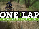 ONE LAP - Curtis Keene Follows Jared Graves in NorCal