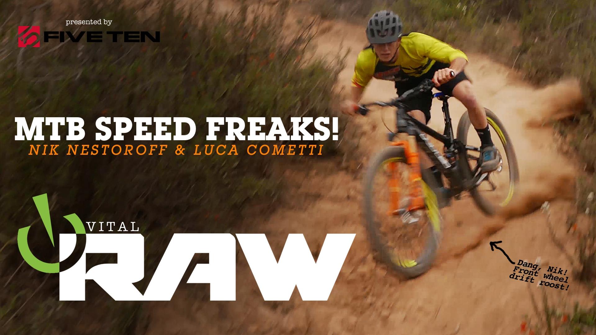 Vital RAW - MTB Speed Freaks, Nik Nestoroff and Luca Cometti