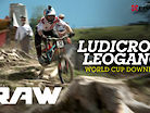 LUDICROUS LEOGANG - Vital RAW, World Cup DH Day 1