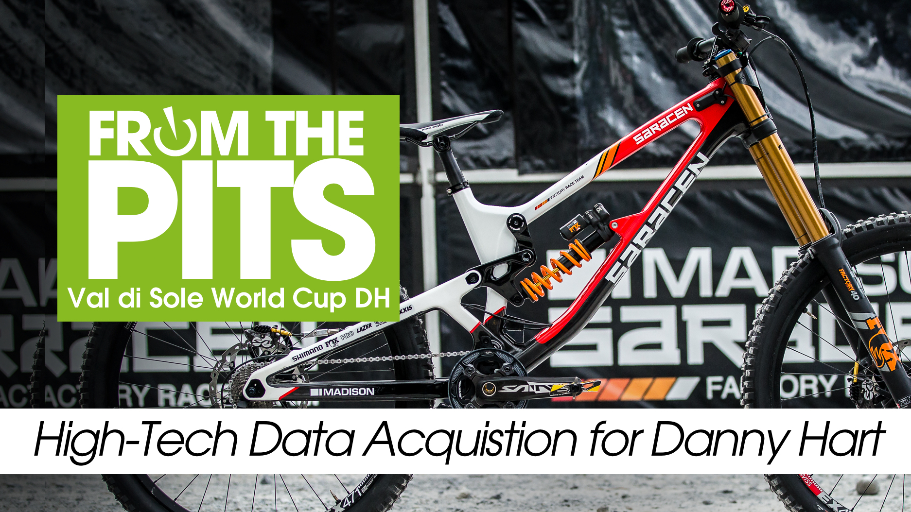 High-Tech Data Acquistion for Danny Hart - From the Pits at Val di Sole