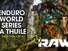 VITAL RAW - Enduro World Series, La Thuile Day 1 of 2