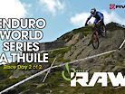 VITAL RAW - Enduro World Series, La Thuile Day 2 of 2