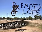 EMPTY LOTS - Alex Reveles Hits Up the Pleasanton Bike Park