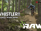 Vital RAW - ENDURO WORLD SERIES WHISTLER!