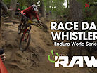 RACE DAY - Vital RAW, Enduro World Series, Whistler