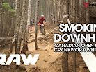SMOKIN' DOWHILL! Vital RAW, Canadian Open Race Day