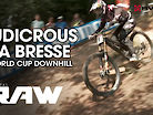 LUDICROUS LA BRESSE - Vital RAW World Cup Downhill
