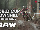 Vital RAW - La Bresse World Cup DH Day 2