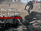 THE HILLS HAVE TEETH! Vital RAW, Mammoth Pro GRT