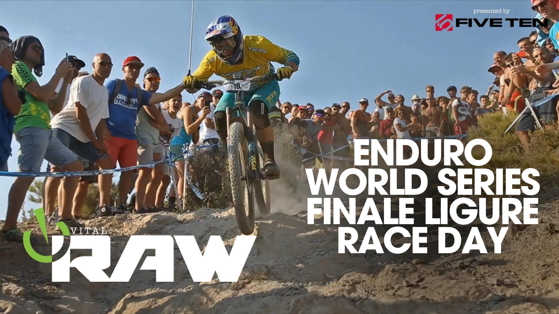 Vital RAW - ENDURO WORLD SERIES RACE DAY - Finale Ligure