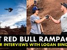 RAMPAGE 2018 - Rider & Digger Interviews with Logan Binggeli