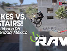 BIKES VS. STAIRS IN MEXICO!! Urbano DH Ensenada - VITAL RAW
