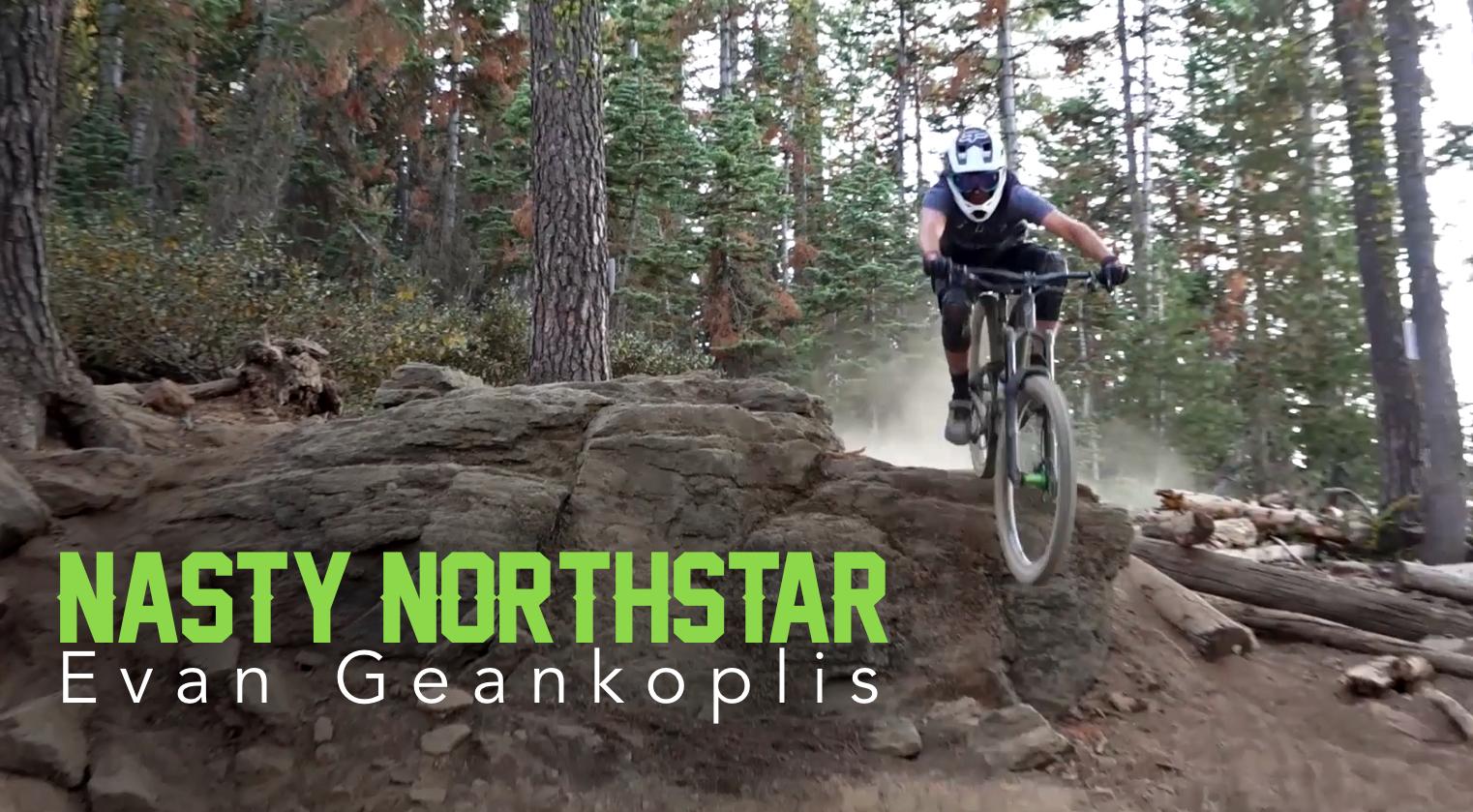 LOOSE AS! Nasty Northstar with Evan Geankoplis
