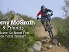 Jeremy McGrath and Friends Shredding