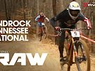 Vital RAW - Windrock Tennessee National