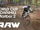 VITAL RAW - Maribor World Cup DH Day 2