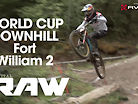 Vital RAW - Fort William World Cup DH Day 2