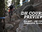 DH COURSE PREVIEW - Pro GRT / NW Cup Tamarack Idaho