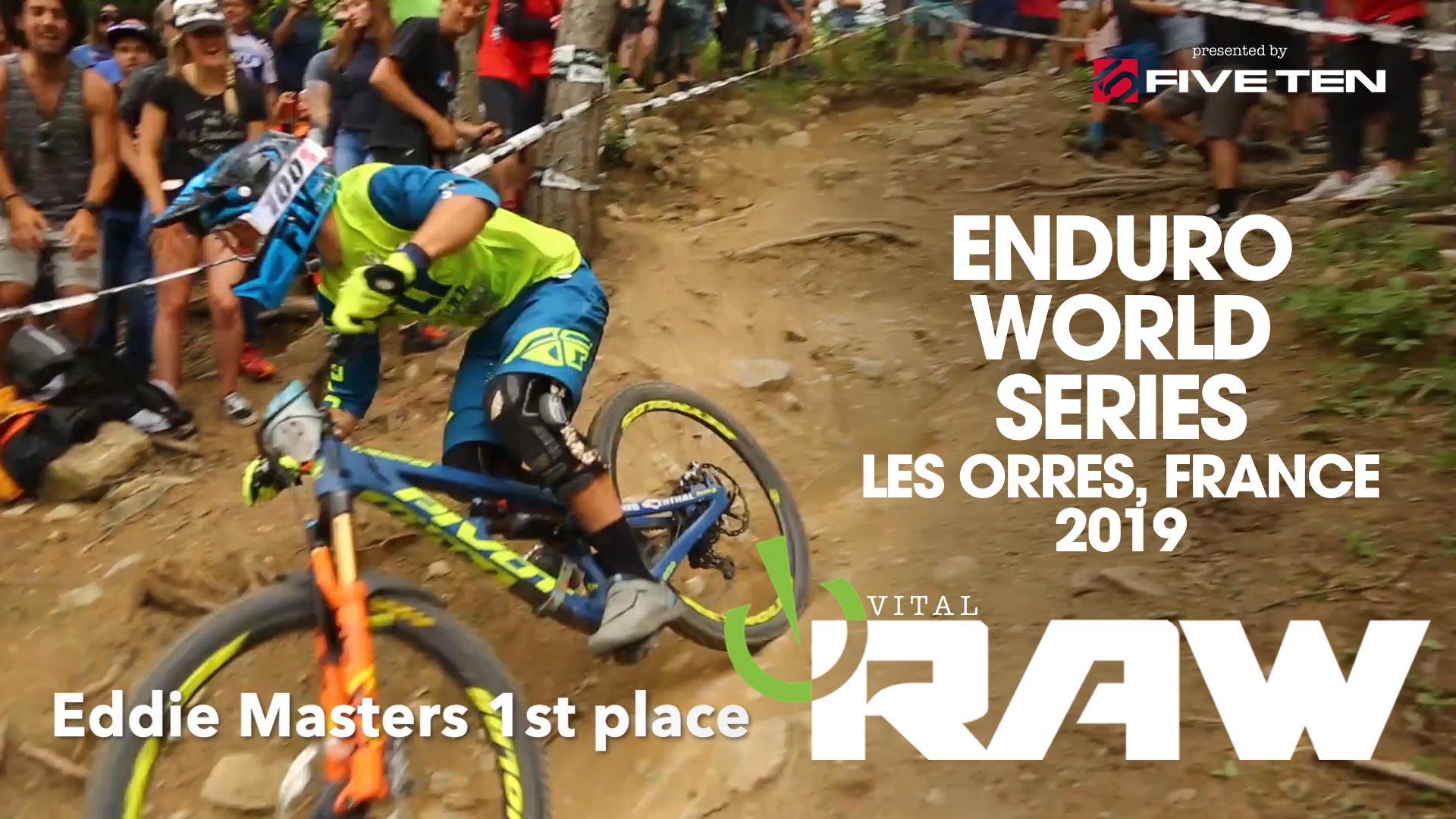 Vital RAW - Enduro World Series 2019 Les Orres, France - EDDIE WINS!