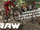 SO ROUGH! Vital RAW, 2019 Val di Sole World Cup Downhill