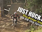JUST HUCK IT! 2019 iXS Downhill Cup Spicak Bridge Gap