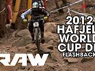 Sam Hill, Steve Peat, Stevie Smith - Vital RAW FLASHBACK - 2013 Hafjell World Cup DH